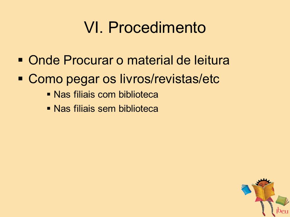 VII. Suporte Acadêmico Atividades na Wiki para os diversos níveis Página do projeto na Wiki
