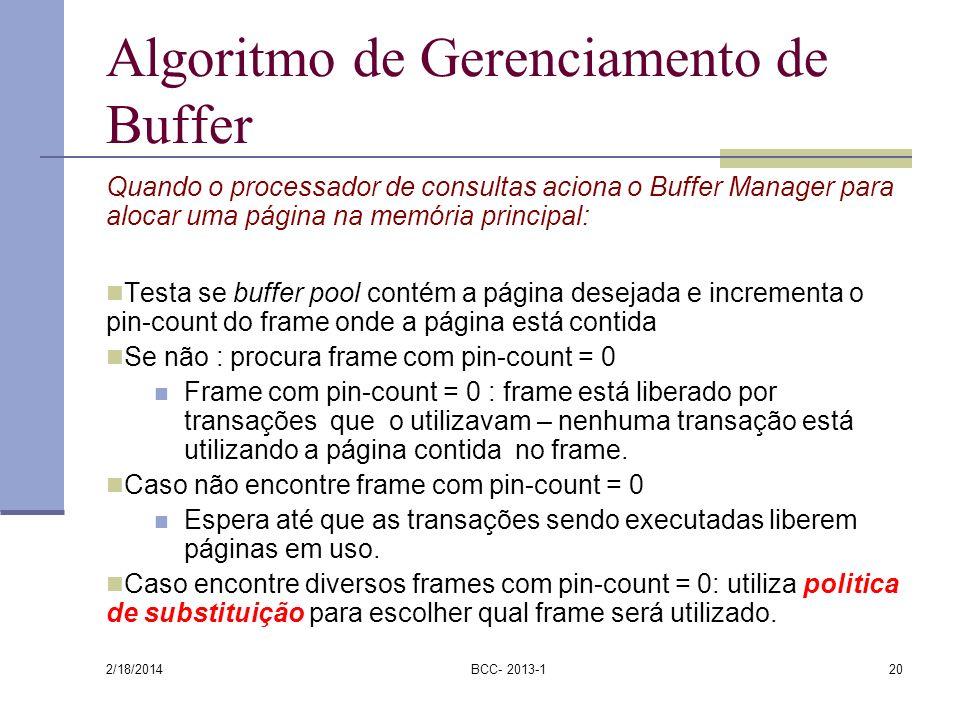 2/18/2014 BCC- 2013-120 Algoritmo de Gerenciamento de Buffer Quando o processador de consultas aciona o Buffer Manager para alocar uma página na memór