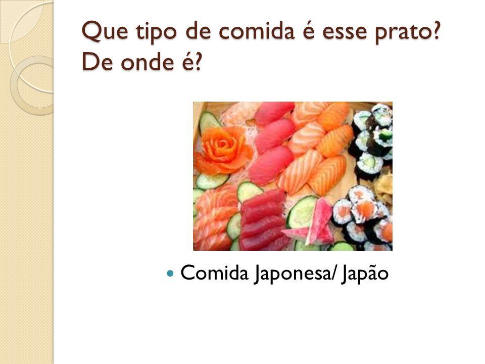 Que tipo de comida é esse prato? De onde é? Comida Japonesa/ Japão