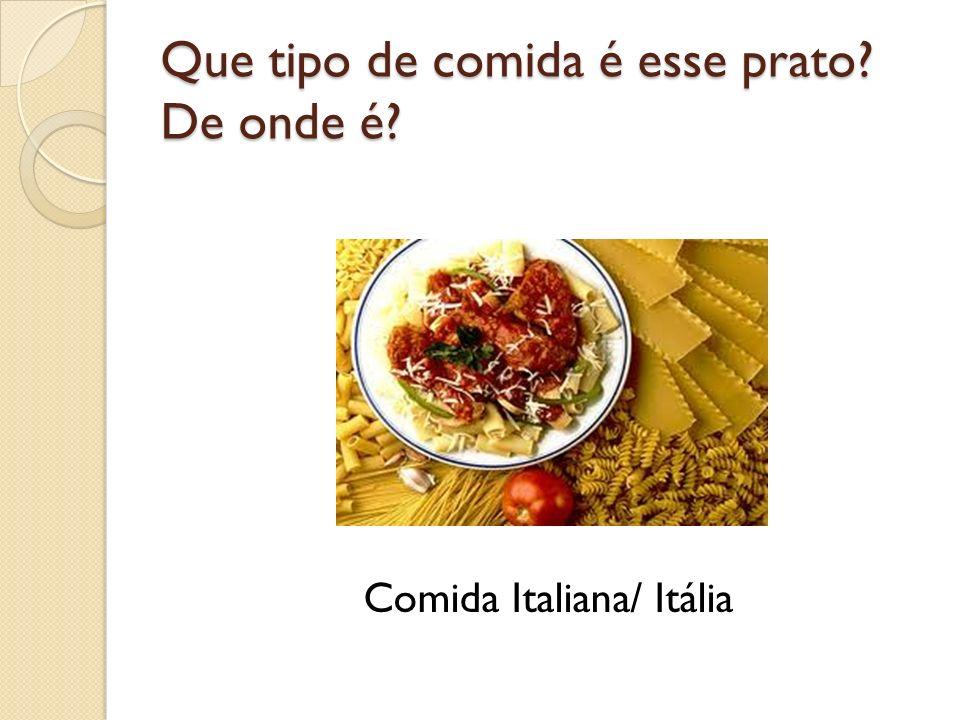Que tipo de comida é esse prato? De onde é? Comida Italiana/ Itália