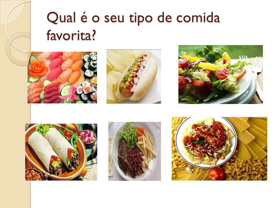 Qual é o seu tipo de comida favorita?
