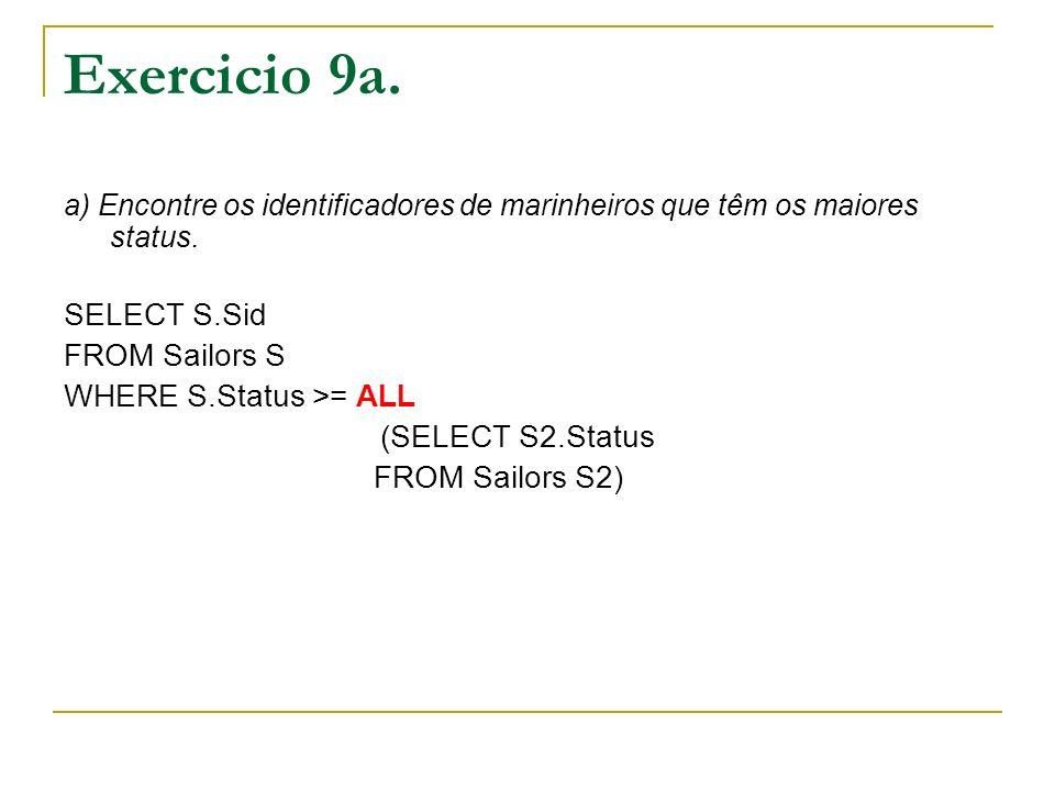 Exercicio 9a. a) Encontre os identificadores de marinheiros que têm os maiores status.