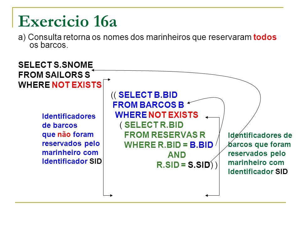 Exercicio 16a a) Consulta retorna os nomes dos marinheiros que reservaram todos os barcos.
