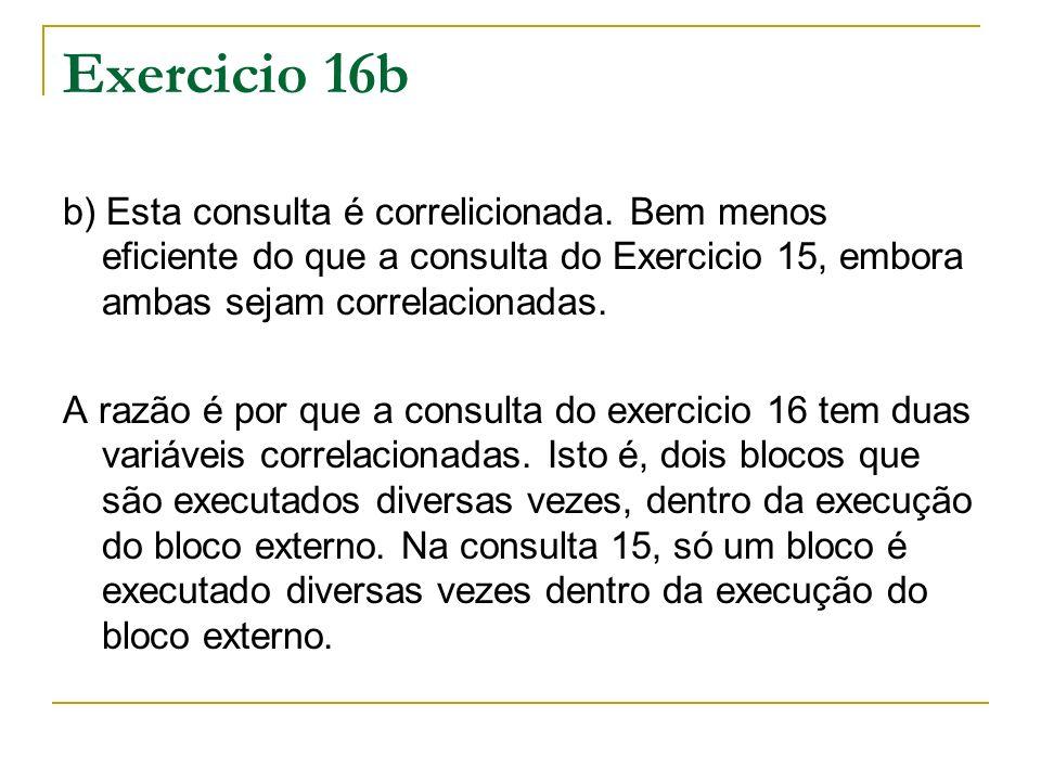 Exercicio 16b b) Esta consulta é correlicionada.