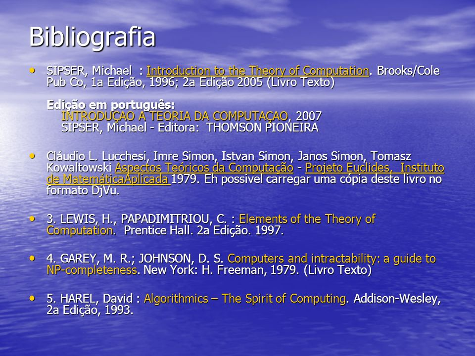 Bibliografia SIPSER, Michael : Introduction to the Theory of Computation.