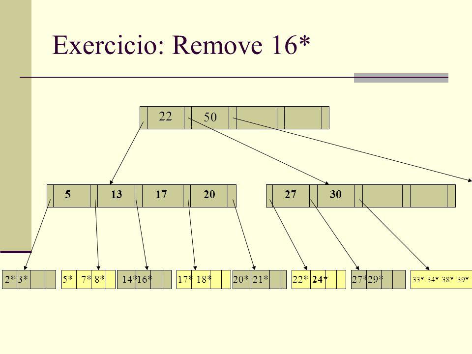 Exercicio: Remove 16* 13 17 55132730 22 1720 2*3*5*7*8*14*16*17*18*20*21*22*24*29*27* 33*34*38*39* 50