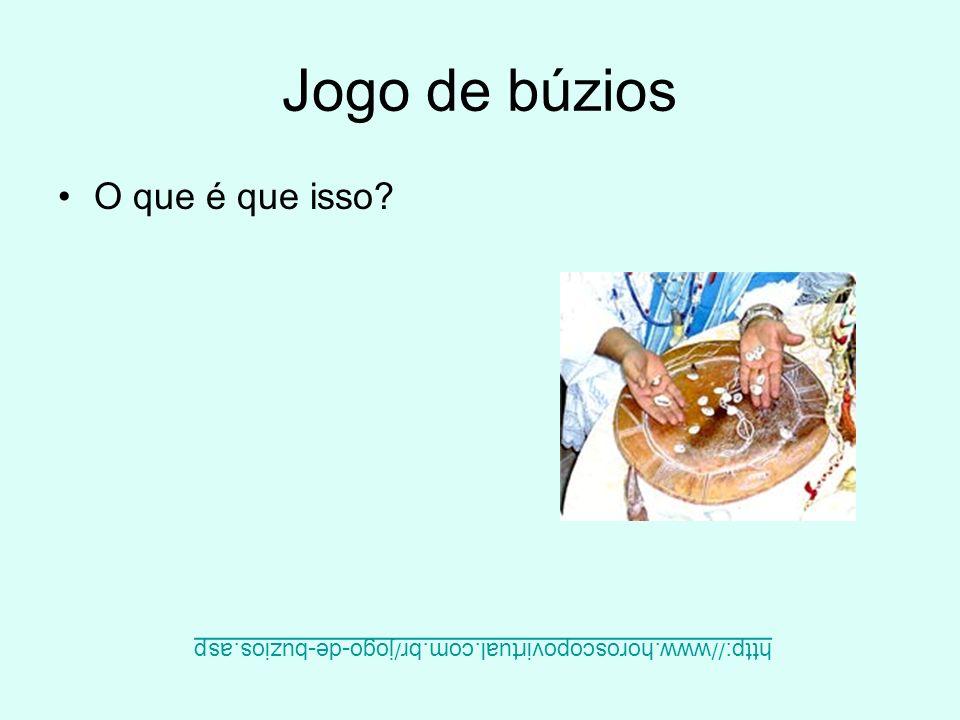 Jogo de búzios O que é que isso? http://www.horoscopovirtual.com.br/jogo-de-buzios.asp