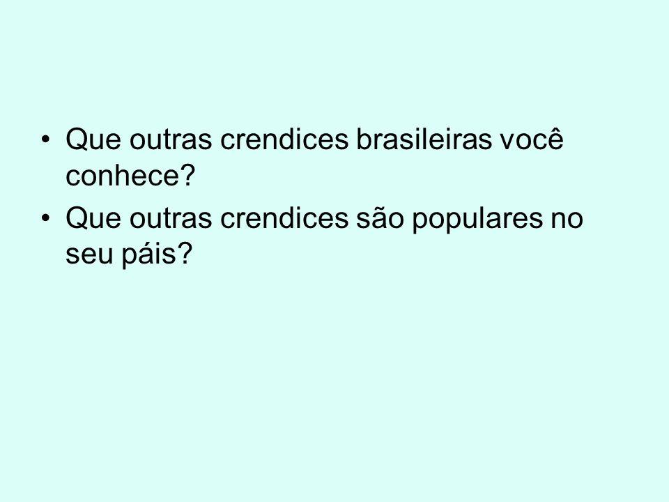 Que outras crendices brasileiras você conhece? Que outras crendices são populares no seu páis?
