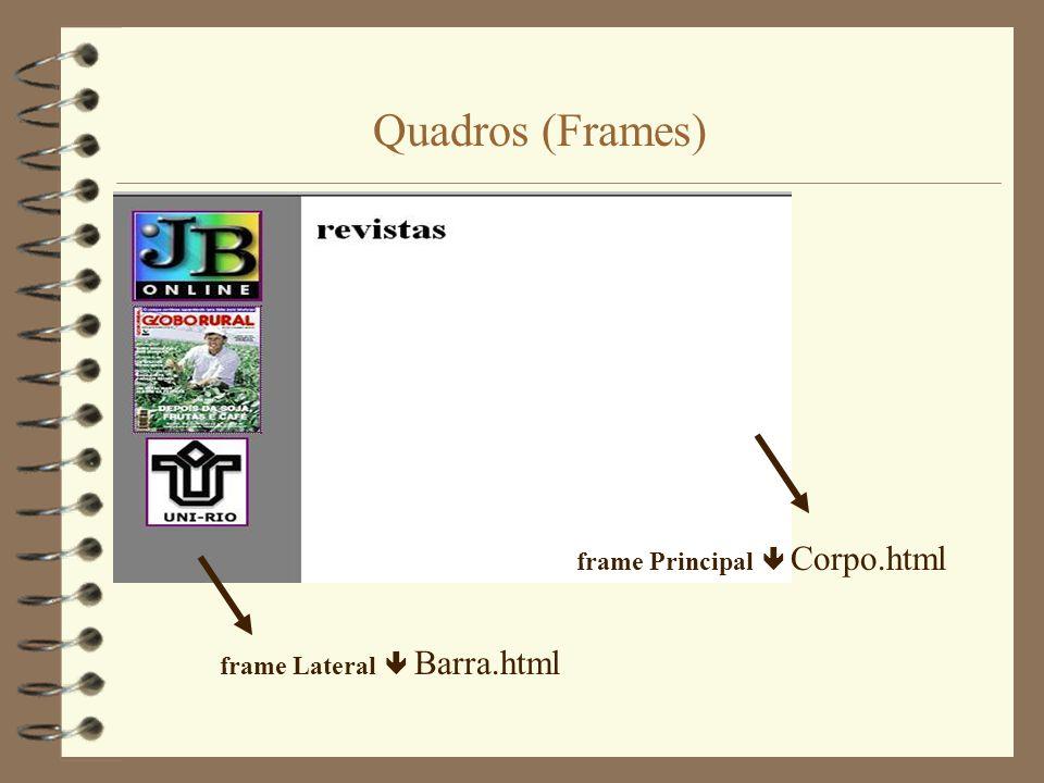 Quadros (Frames) frame Lateral Barra.html frame Principal Corpo.html