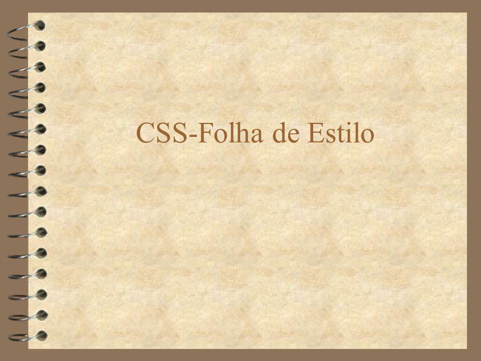 Folhas de Estilo 4 Folhas de estilo é um conjunto de regras que informa como deve ser a formatação e a organização da página, definindo características e comportamento dos elementos HTML.