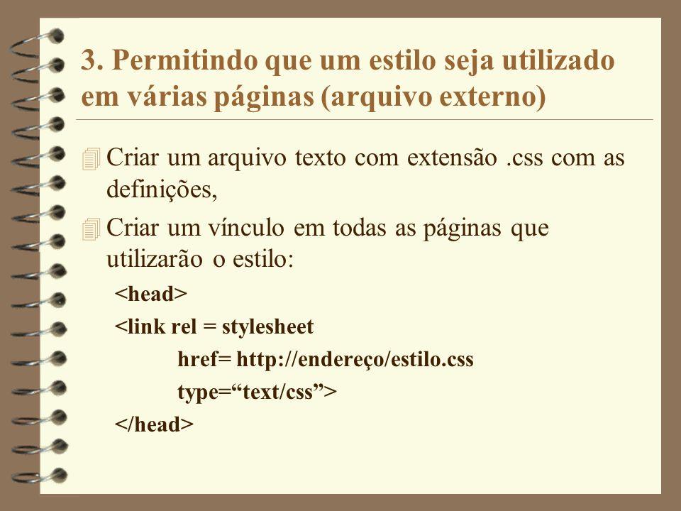 3. Permitindo que um estilo seja utilizado em várias páginas (arquivo externo) 4 Criar um arquivo texto com extensão.css com as definições, 4 Criar um