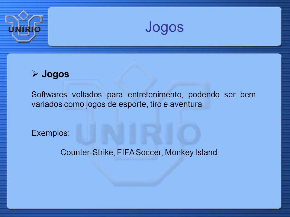 Jogos Softwares voltados para entretenimento, podendo ser bem variados como jogos de esporte, tiro e aventura Exemplos: Counter-Strike, FIFA Soccer, M