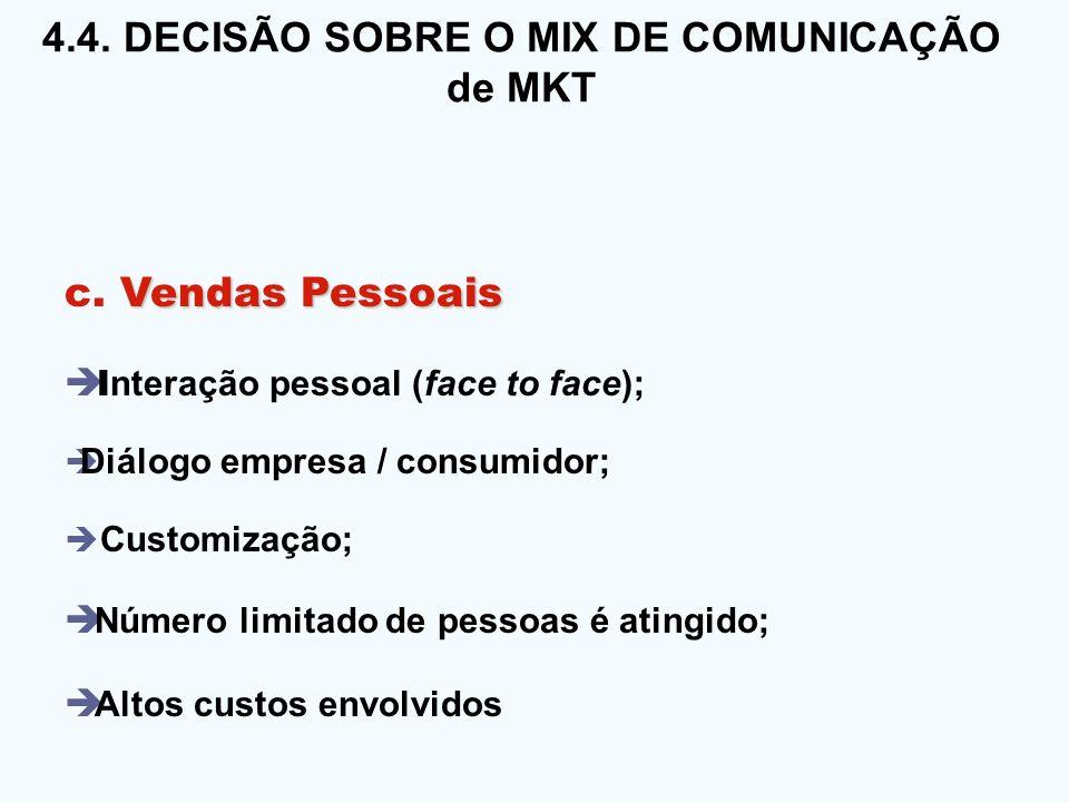 4.4. DECISÃO SOBRE O MIX DE COMUNICAÇÃO 4.4. DECISÃO SOBRE O MIX DE COMUNICAÇÃO de MKT Vendas Pessoais c. Vendas Pessoais I nteração pessoal (face to