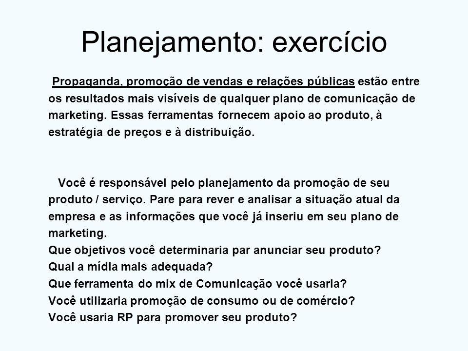 Planejamento: exercício Propaganda, promoção de vendas e relações públicas estão entre os resultados mais visíveis de qualquer plano de comunicação de