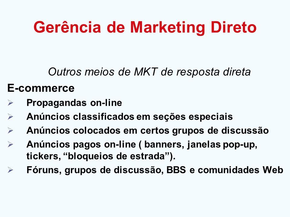 Outros meios de MKT de resposta direta E-commerce Propagandas on-line Anúncios classificados em seções especiais Anúncios colocados em certos grupos d