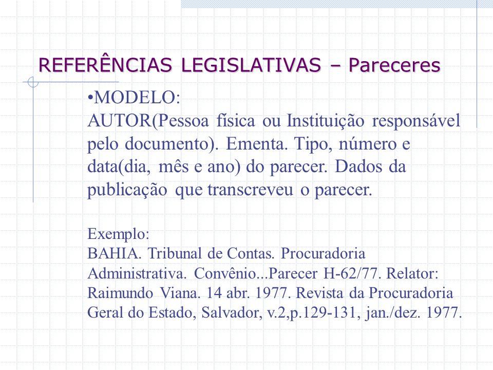 REFERÊNCIAS LEGISLATIVAS – Acórdãos, Decisões, Deliberações e Sentenças das Cortes ou Tribunais MODELO: AUTOR(entidade coletiva responsável pelo documento).