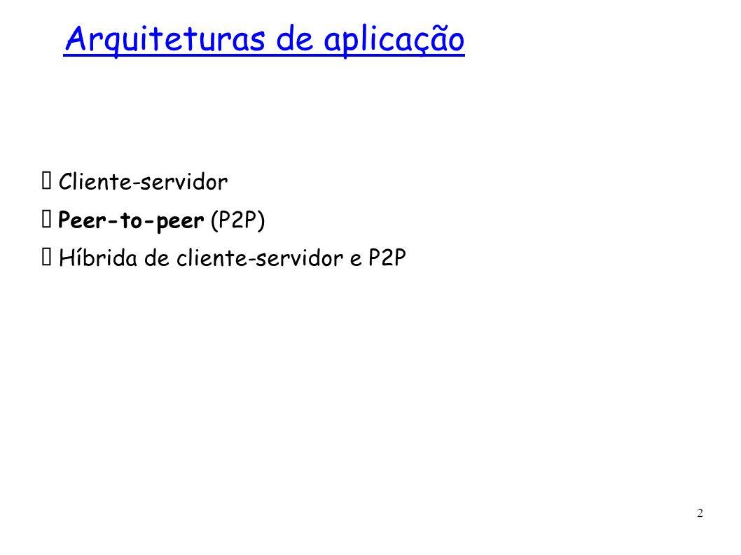13 Gnutella: protocolo Mensagem de consulta (query) é enviada pelas conexões TCP existentes Os pares encaminham a mensagem de consulta QueryHit (encontro) é enviado pelo caminho reverso Escalabilidade: flooding de alcance limitado