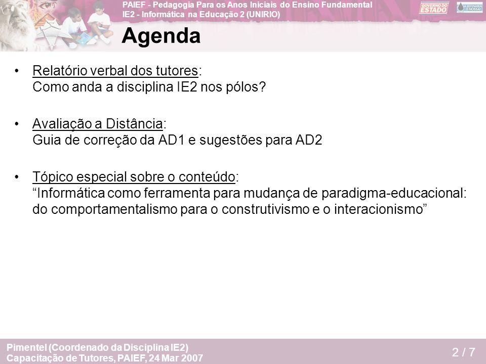 PAIEF - Pedagogia Para os Anos Iniciais do Ensino Fundamental IE2 - Informática na Educação 2 (UNIRIO) Capacitação de Tutores, PAIEF, 24 Mar 2007 Pime
