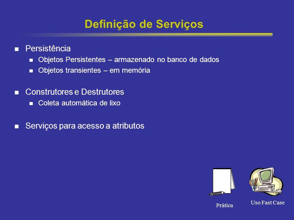 34 Definição de Serviços Persistência Objetos Persistentes – armazenado no banco de dados Objetos transientes – em memória Construtores e Destrutores Coleta automática de lixo Serviços para acesso a atributos Uso Fast Case Prática