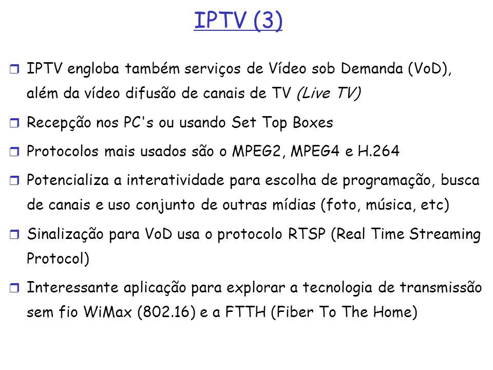 IPTV (3) IPTV engloba também serviços de Vídeo sob Demanda (VoD), além da vídeo difusão de canais de TV (Live TV) Recepção nos PC's ou usando Set Top