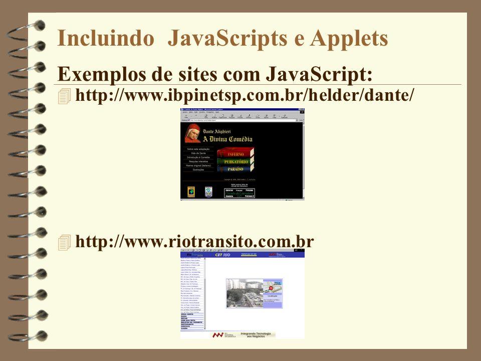Site com mais de 200 JavaScripts www.geocities.com/researchtriangle/4084/frames.htm