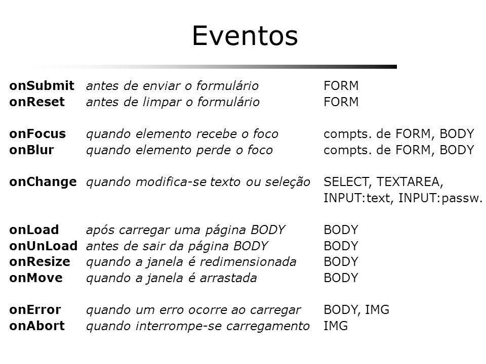 Eventos antes de enviar o formulário antes de limpar o formulário quando elemento recebe o foco quando elemento perde o foco quando modifica-se texto