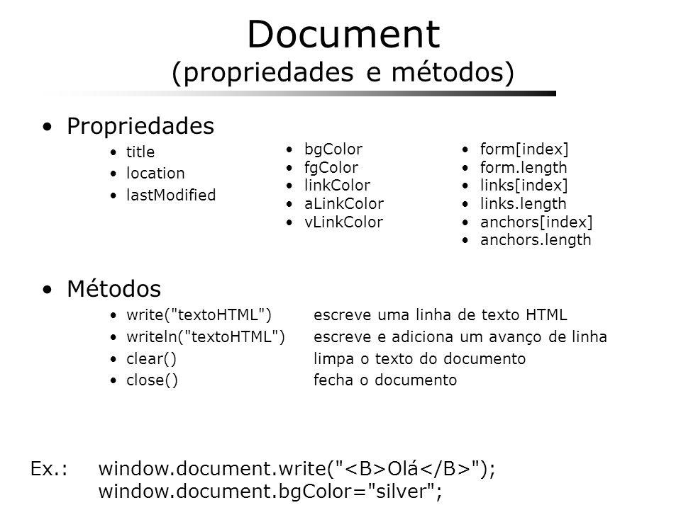 Document (propriedades e métodos) Propriedades title location lastModified Métodos write(