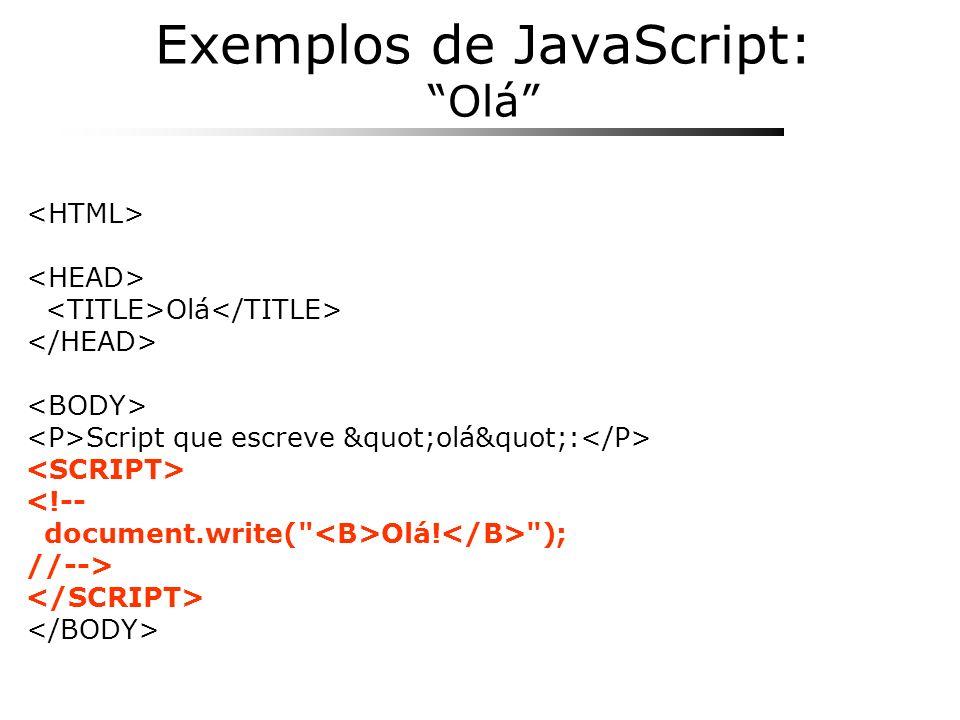 Conceitos de Programação Tomada de decisão (é necessário testar: if) if (x<10) { alert(x é menor que 10); } else{ alert(x é maior ou igual a 10); } Repetição x = ; while (x != fim ){ document.write(x); x = prompt( Entre com um texto HTML ( fim para terminar): , ); }
