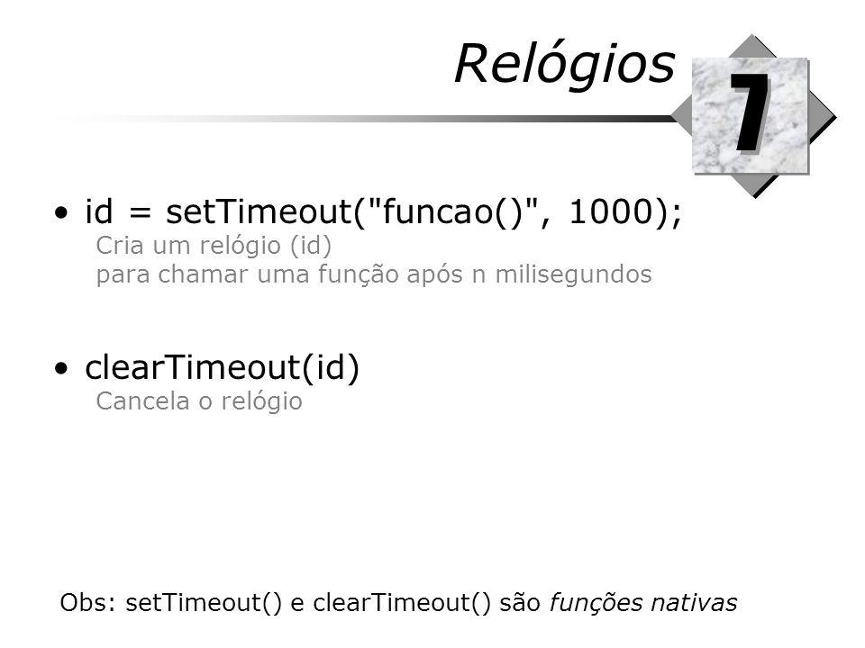 Relógios id = setTimeout(