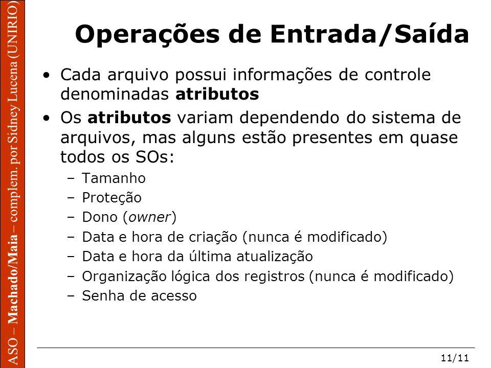 ASO – Machado/Maia – complem. por Sidney Lucena (UNIRIO) 11/11 ASO – Machado/Maia – complem. por Sidney Lucena (UNIRIO) Operações de Entrada/Saída Cad