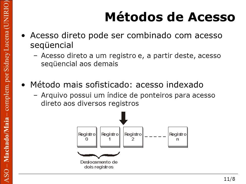 ASO – Machado/Maia – complem. por Sidney Lucena (UNIRIO) 11/8 ASO – Machado/Maia – complem. por Sidney Lucena (UNIRIO) Métodos de Acesso Acesso direto
