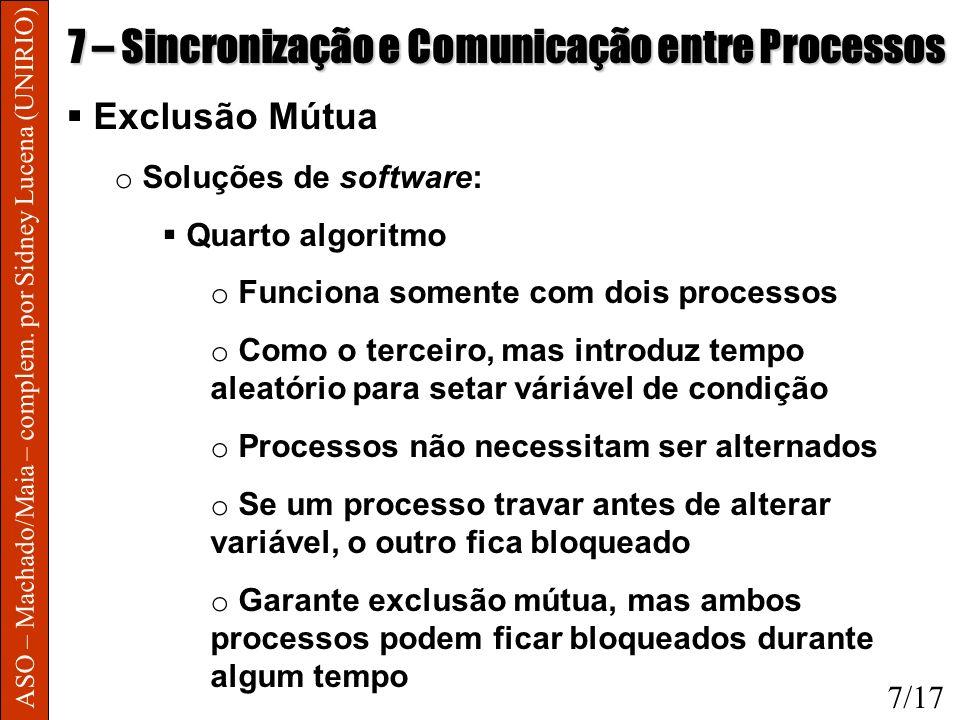 ASO – Machado/Maia – complem. por Sidney Lucena (UNIRIO) 7 – Sincronização e Comunicação entre Processos Exclusão Mútua o Soluções de software: Quarto