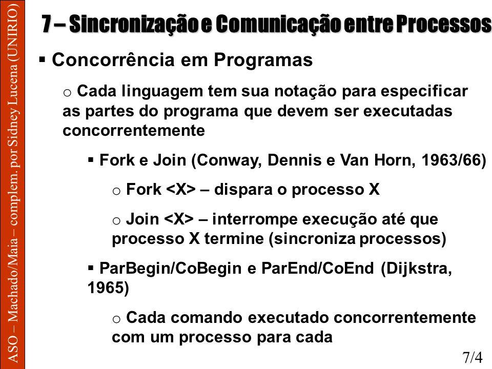 ASO – Machado/Maia – complem. por Sidney Lucena (UNIRIO) 7 – Sincronização e Comunicação entre Processos Concorrência em Programas o Cada linguagem te