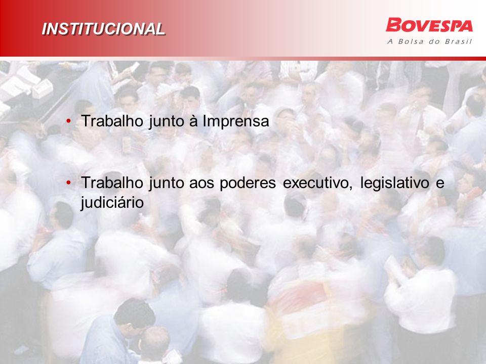 INSTITUCIONAL Trabalho junto à Imprensa Trabalho junto aos poderes executivo, legislativo e judiciário