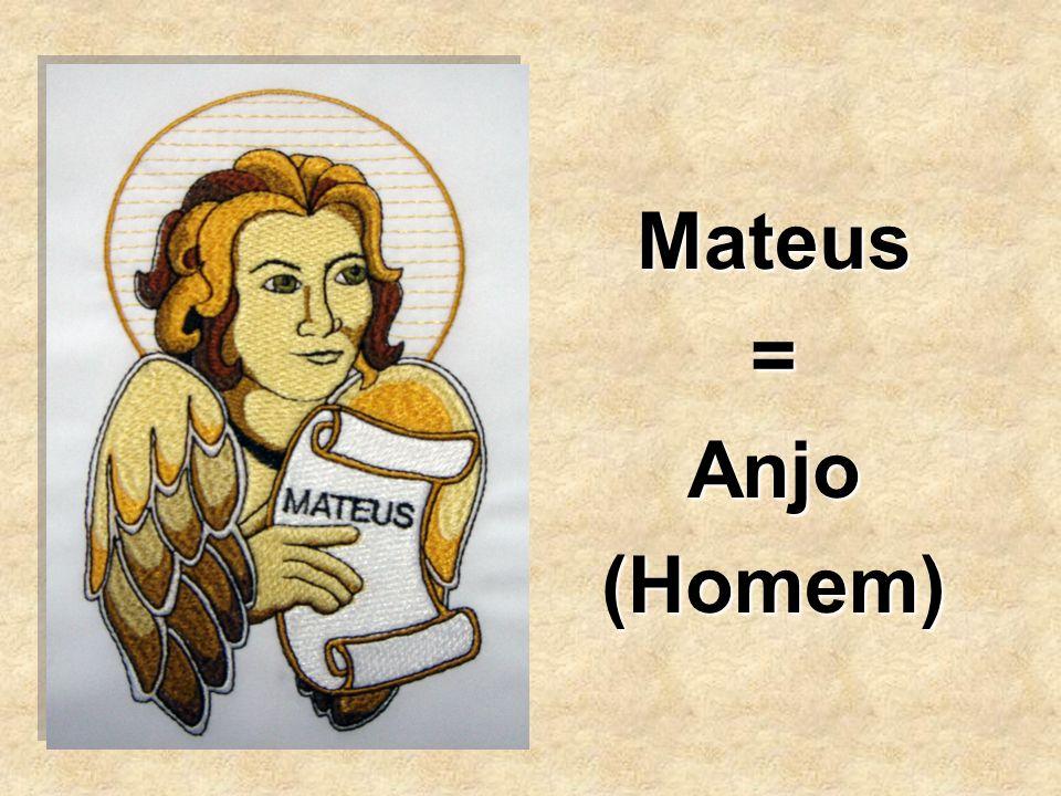 Mateus=Anjo(Homem)