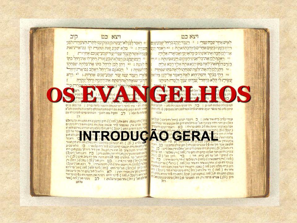 OS EVANGELHOS INTRODUÇÃO GERAL
