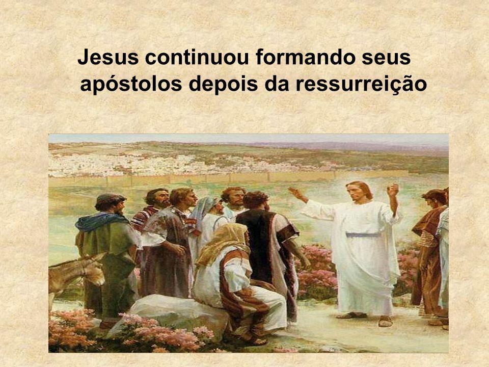 Jesus continuou formando seus apóstolos depois da ressurreição