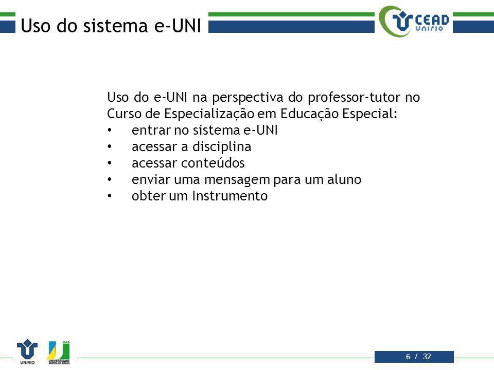 / 32 Exemplo do uso do Sistema e-UNI: Envio de uma mensagem para um aluno (Instrumento Nº 7) Caro Aluno, Como você está indo nos seus estudos.