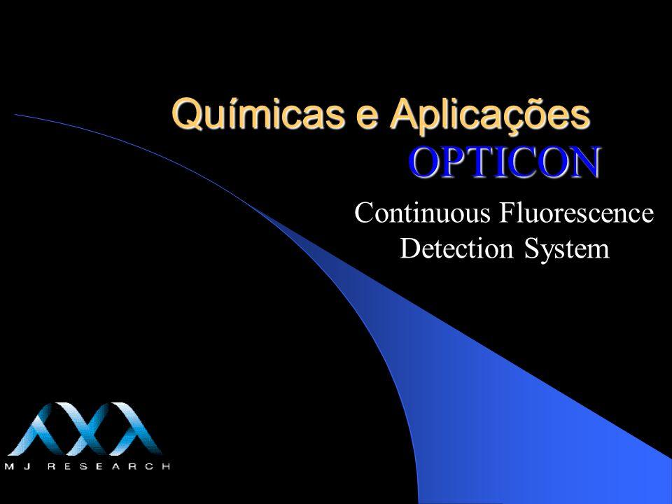 2/18/2014 Químicas e Aplicações OPTICON Continuous Fluorescence Detection System