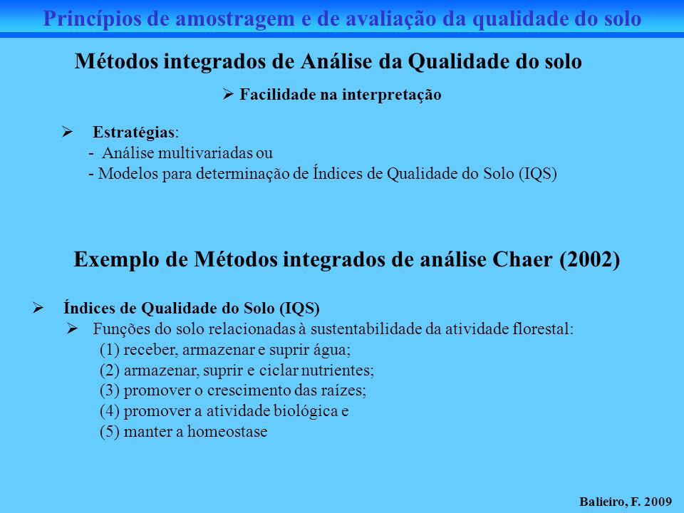 Métodos integrados de Análise da Qualidade do solo Estratégias: - Análise multivariadas ou - Modelos para determinação de Índices de Qualidade do Solo