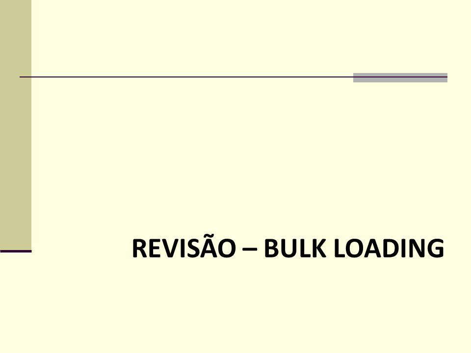 REVISÃO – BULK LOADING
