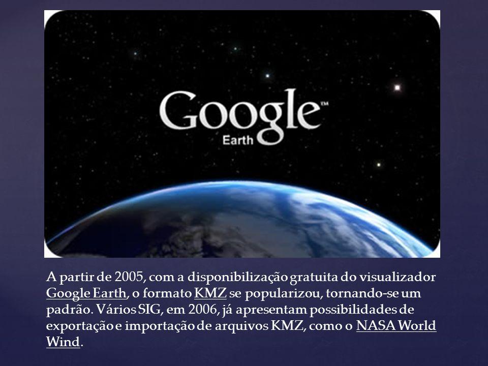 A partir de 2005, com a disponibilização gratuita do visualizador Google Earth, o formato KMZ se popularizou, tornando-se um padrão. Vários SIG, em 20
