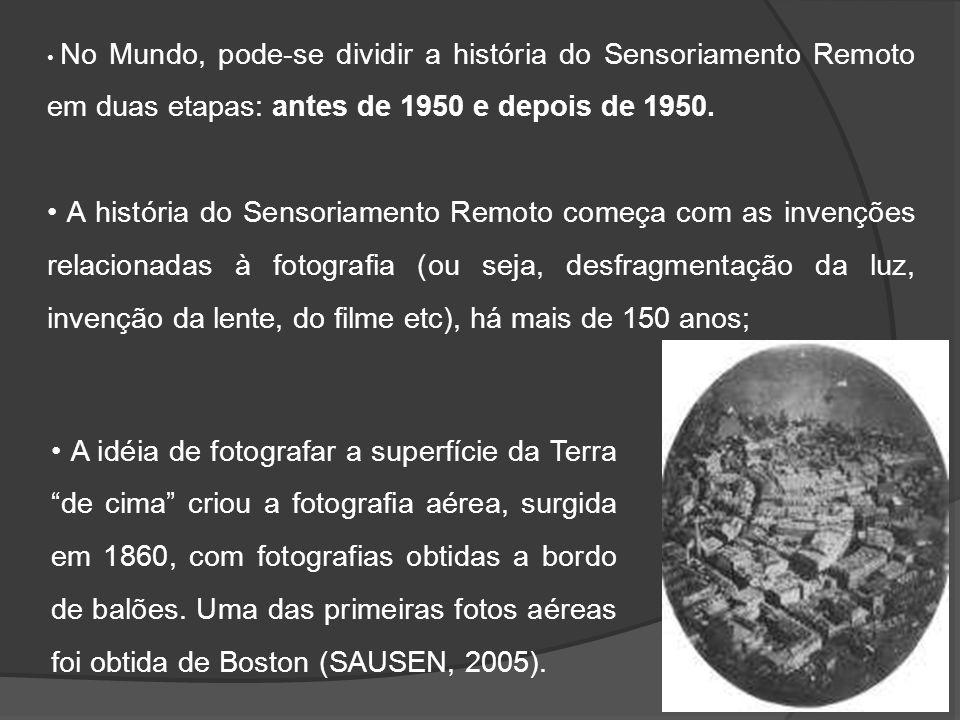 No Mundo, pode-se dividir a história do Sensoriamento Remoto em duas etapas: antes de 1950 e depois de 1950. A história do Sensoriamento Remoto começa