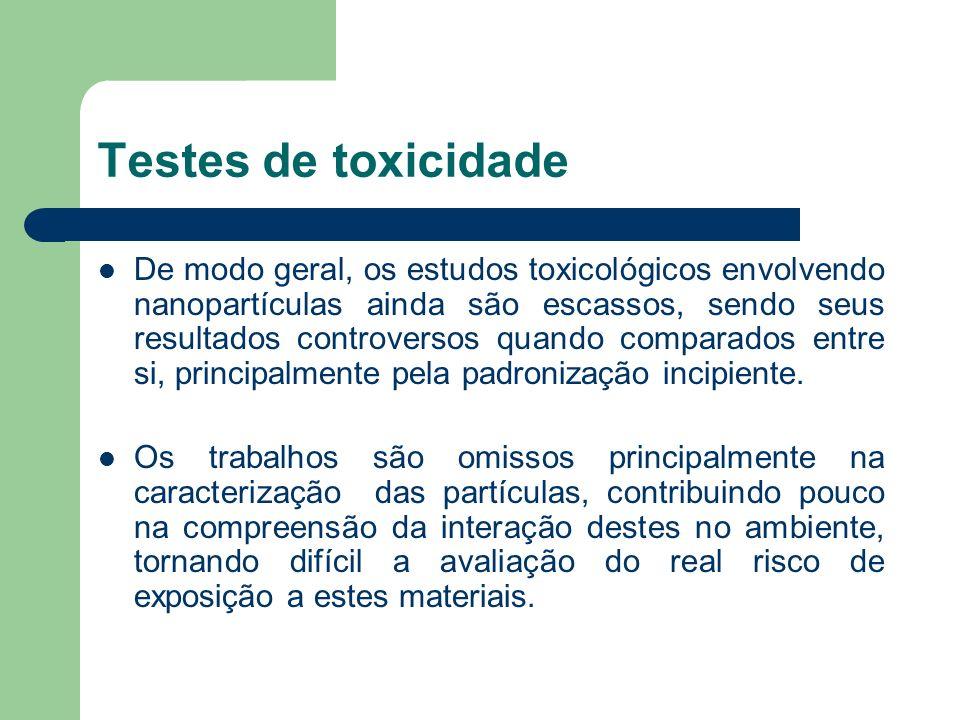 Testes de toxicidade De modo geral, os estudos toxicológicos envolvendo nanopartículas ainda são escassos, sendo seus resultados controversos quando c
