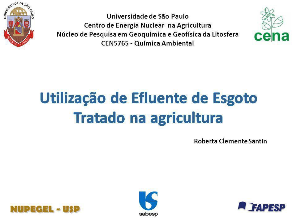 Problema atualidade: Ainda não tem legislação que regulamente a utilização de EET para a irrigação – Não pode ser utilizado Resolução 54/2005 – CNRH – MMA