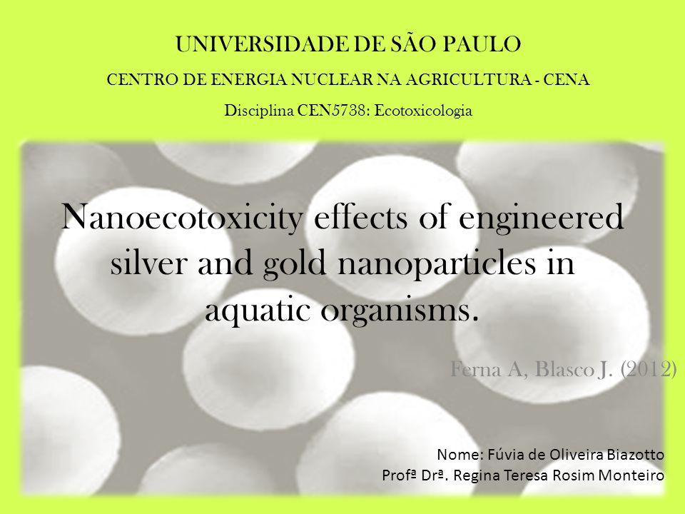 O aumento das concentrações de nanopatículas na água, e a consequente exposição dos ecossistemas aquáticos as NPs deve reforçar a necessidade de se estudar os efeitos proporcionados tanto pelas partículas como por seus derivados aos organismos aquáticos.