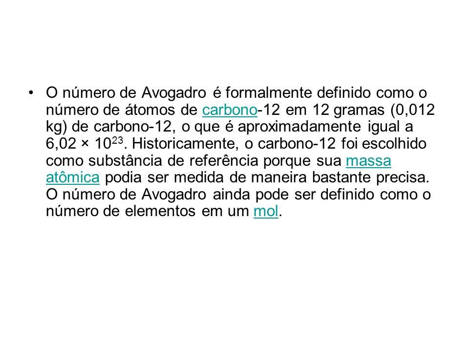 O número de Avogadro é formalmente definido como o número de átomos de carbono-12 em 12 gramas (0,012 kg) de carbono-12, o que é aproximadamente igual