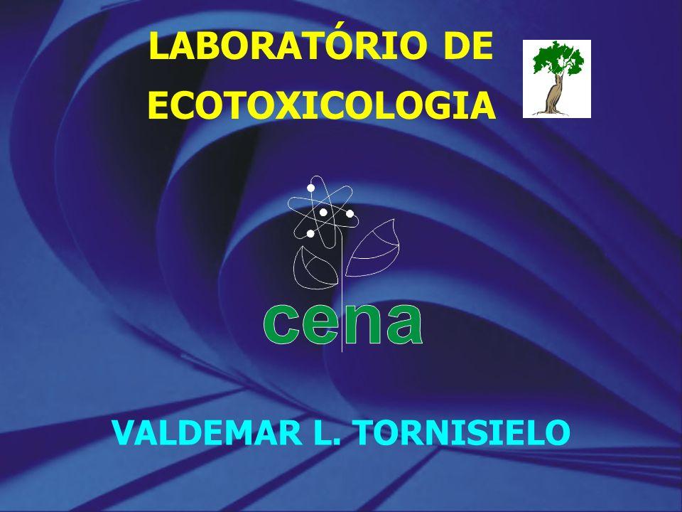 LABORATÓRIO DE ECOTOXICOLOGIA VALDEMAR L. TORNISIELO