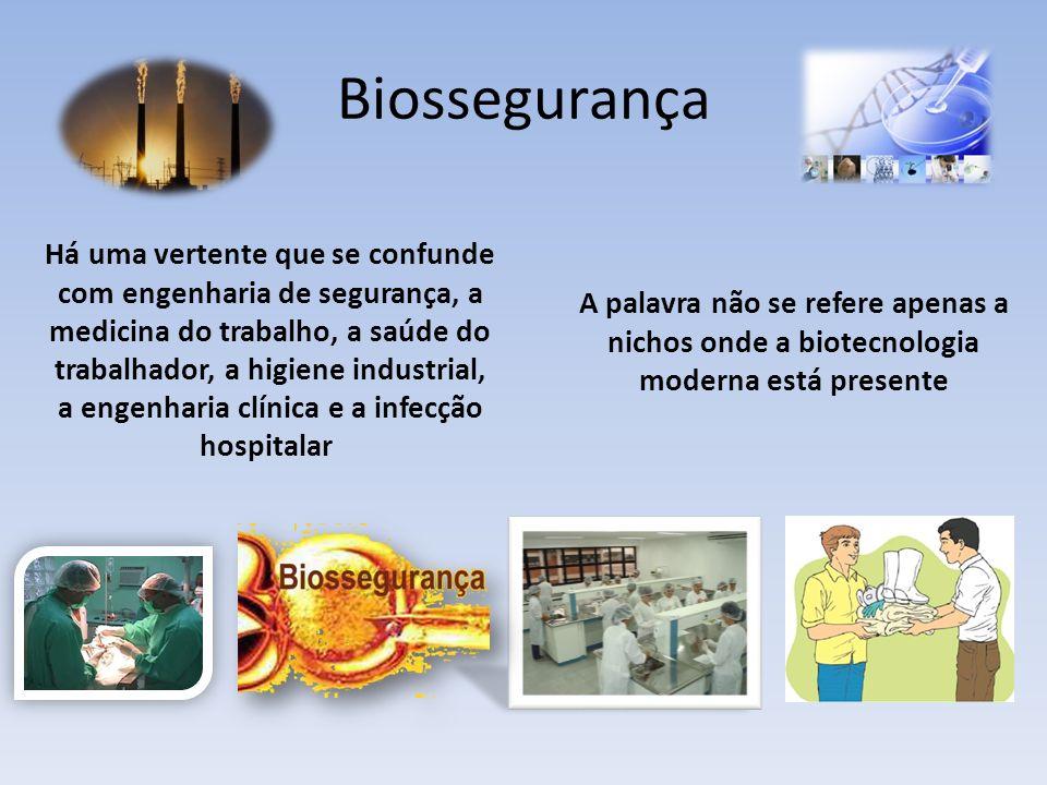 Biossegurança A palavra não se refere apenas a nichos onde a biotecnologia moderna está presente Há uma vertente que se confunde com engenharia de segurança, a medicina do trabalho, a saúde do trabalhador, a higiene industrial, a engenharia clínica e a infecção hospitalar
