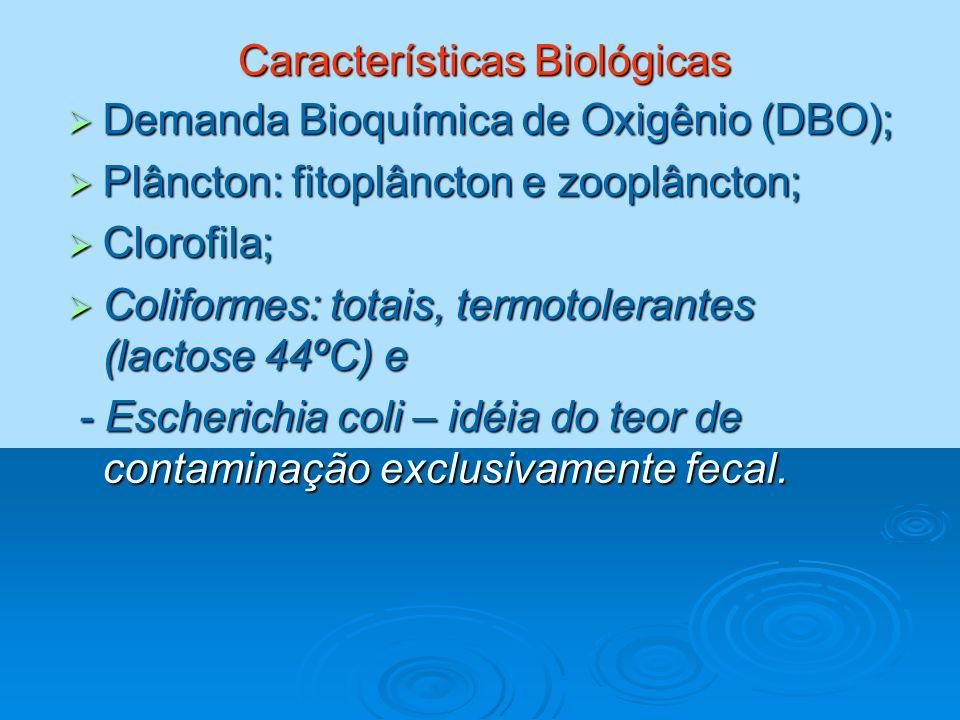 Características Biológicas Demanda Bioquímica de Oxigênio (DBO); Demanda Bioquímica de Oxigênio (DBO); Plâncton: fitoplâncton e zooplâncton; Plâncton: